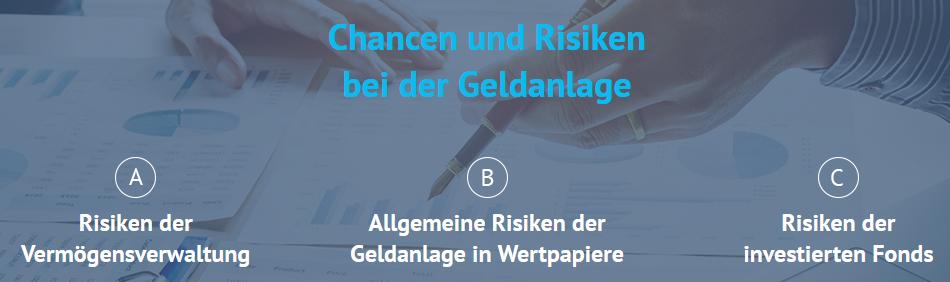 Risiken der Vermögensverwaltung; Allgemeine Risiken der Geldanlage in Wertpapiere; Risiken der investierten Fonds